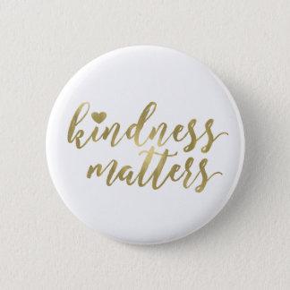 Badge Rond 5 Cm La gentillesse importe citation inspirée de coeur