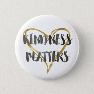 Badge Rond 5 Cm La gentillesse importe coeur d'or