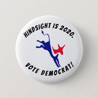 Badge Rond 5 Cm La rétrospection est 2020, bouton de Démocrate de