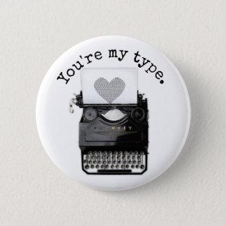 Badge Rond 5 Cm La Saint-Valentin | d'amusement vous êtes mon type