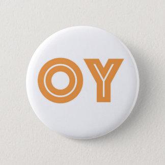 Badge Rond 5 Cm Le cadeau Bouton-Juif d'OY-Kvetcher