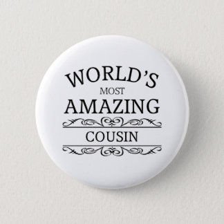 Badge Rond 5 Cm Le cousin le plus extraordinaire du monde