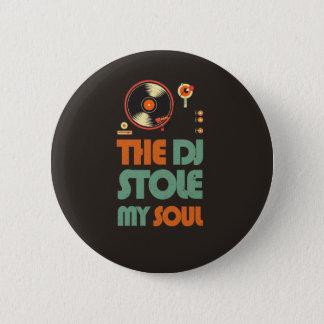 Badge Rond 5 Cm Le DJ a volé mon âme