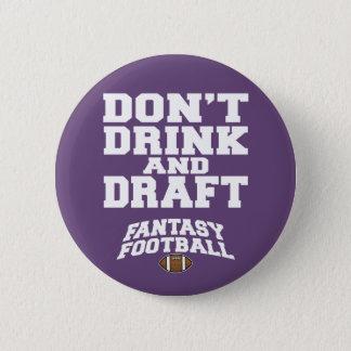Badge Rond 5 Cm Le football d'imaginaire ne boivent pas et ne