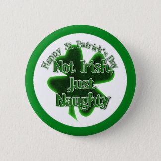 Badge Rond 5 Cm Le jour de St Patrick - non irlandais, juste