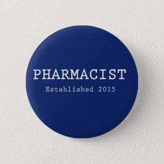 Badge Rond 5 Cm Le pharmacien a établi 2015