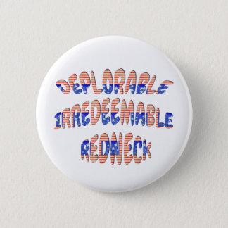 Badge Rond 5 Cm Le plouc irrachetable déplorable boutonne des