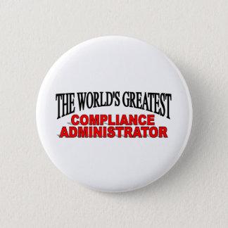 Badge Rond 5 Cm Le plus grand administrateur de la conformité du