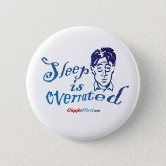 Badge Rond 5 Cm Le sommeil est surestimé