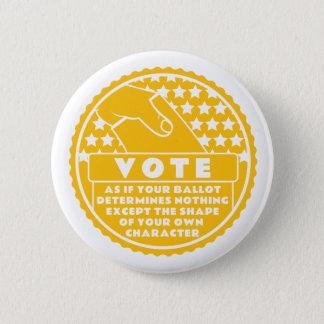 Badge Rond 5 Cm Le vote montre votre caractère -- Or et blanc