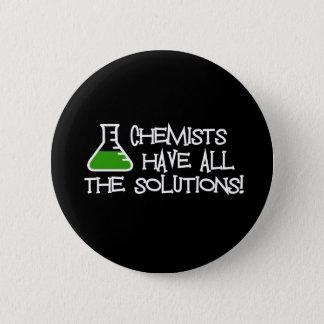 Badge Rond 5 Cm Les chimistes ont toutes les solutions