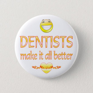 Badge Rond 5 Cm Les dentistes le rendent meilleur