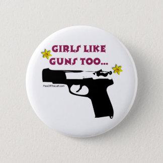 Badge Rond 5 Cm Les filles aiment des armes à feu aussi