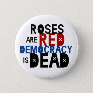 Badge Rond 5 Cm Les roses sont rouges, démocratie est mort
