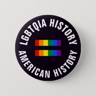 Badge Rond 5 Cm L'histoire de LGBTQIA égale l'histoire américaine