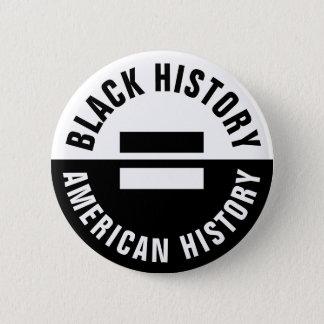 Badge Rond 5 Cm L'histoire noire égale l'histoire américaine