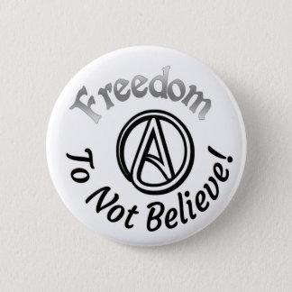 Badge Rond 5 Cm Liberté à ne pas croire