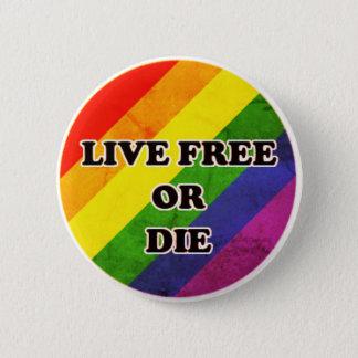 Badge Rond 5 Cm Libres vivants ou meurent