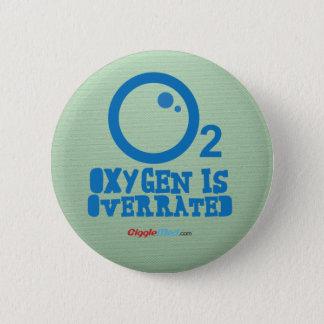 Badge Rond 5 Cm L'oxygène est surestimé