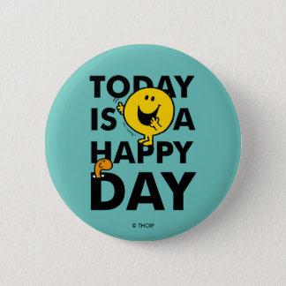 Badge Rond 5 Cm M. Happy   est aujourd'hui un jour heureux