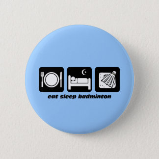 Badge Rond 5 Cm mangez le badminton de sommeil