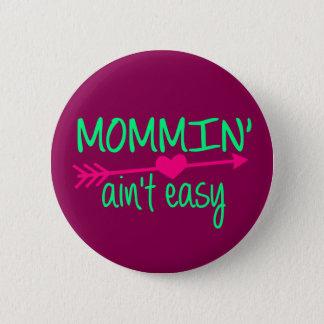 Badge Rond 5 Cm Mommin Aint facile