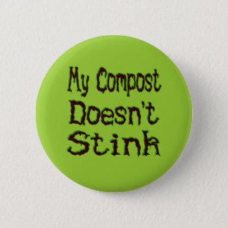 Badge Rond 5 Cm Mon compost n'empeste pas le jardinier drôle