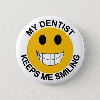 Badge Rond 5 Cm Mon dentiste me garde le bouton de sourire/Pin