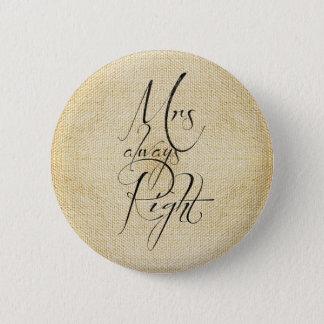 Badge Rond 5 Cm Motif de toile de Mme Always Right