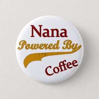 Badge Rond 5 Cm Nana a actionné par le café