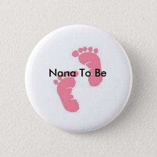 Badge Rond 5 Cm Nana à être