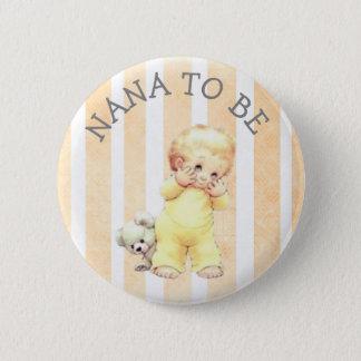 Badge Rond 5 Cm Nana à être bouton vintage de bébé