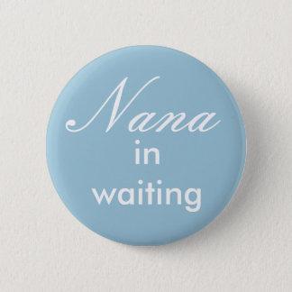 Badge Rond 5 Cm Nana dans le bouton de attente