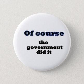 Badge Rond 5 Cm Naturellement le gouvernement l'a fait