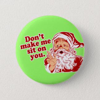 Badge Rond 5 Cm Ne faites pas Père Noël se reposer sur vous