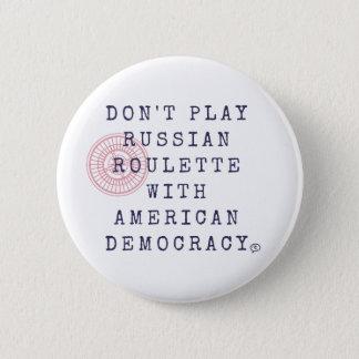 Badge Rond 5 Cm Ne jouez pas le bouton de roulette russe