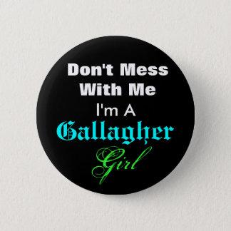 Badge Rond 5 Cm Ne salissez pas avec moi, je suis A, Gallagher,