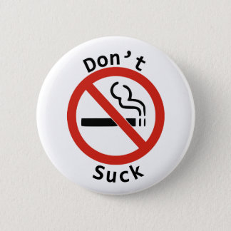 Badge Rond 5 Cm Ne sucez pas le bouton
