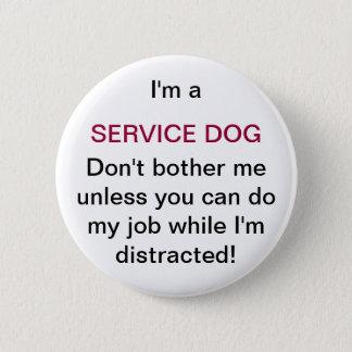 Badge Rond 5 Cm Ne tracassez pas mon bouton de chien de service