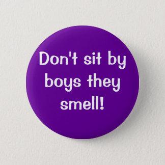 Badge Rond 5 Cm Ne vous reposez pas par des garçons qu'ils