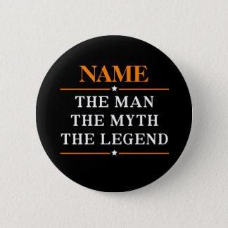 Badge Rond 5 Cm Nom personnalisé l'homme le mythe la légende