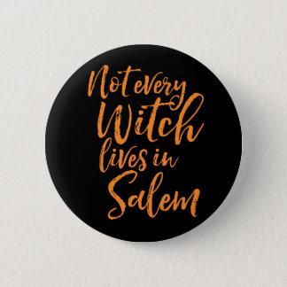 Badge Rond 5 Cm Non chaque sorcière habite à Salem   Halloween