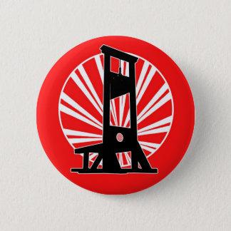 Badge Rond 5 Cm Nous avons obtenu la guillotine
