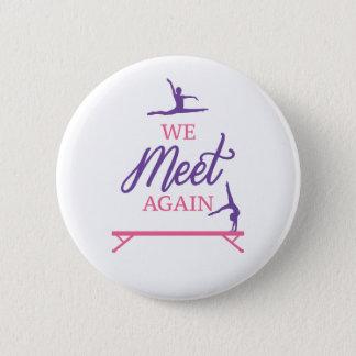 Badge Rond 5 Cm Nous rencontrons encore le bouton de gymnastique