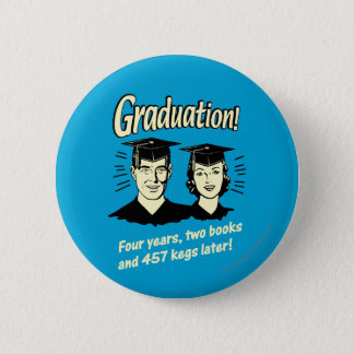 Badge Rond 5 Cm Obtention du diplôme : 4 ans, 2 livres