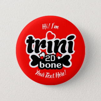 Badge Rond 5 Cm Os de Trini 2D