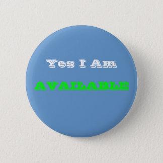 Badge Rond 5 Cm Oui je suis, DISPONIBLE
