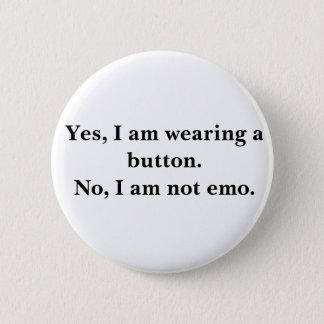 Badge Rond 5 Cm Oui, j'utilise un bouton. Non, je ne suis pas emo.