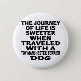 Badge Rond 5 Cm Parcouru avec une vie Partne de Manchester Terrier