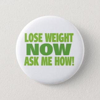 Badge Rond 5 Cm Perdez le poids maintenant
